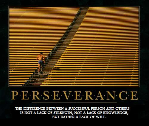 Perseverance Quotes: Perseverance, The Blog's First 90 Days « All Of A Piece Blog